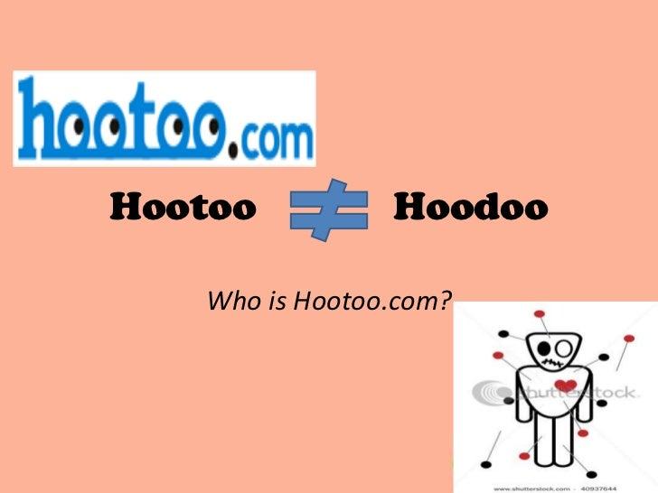 HootooHoodoo<br />Who is Hootoo.com?<br />