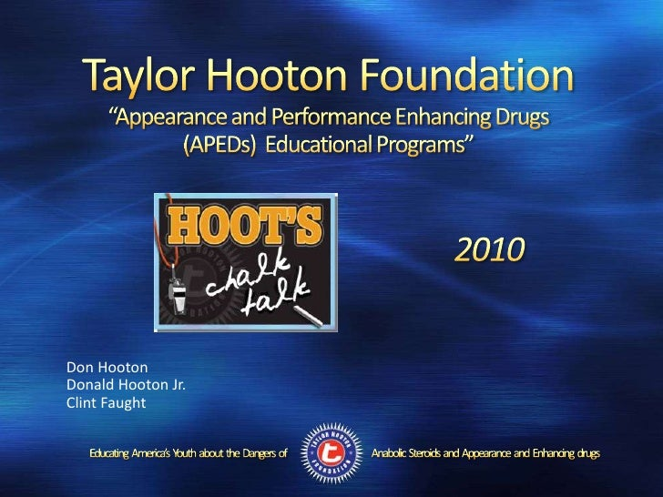 """Taylor Hooton Foundation""""Appearance and Performance Enhancing Drugs (APEDs)  Educational Programs"""" <br />2010<br />Don Hoo..."""