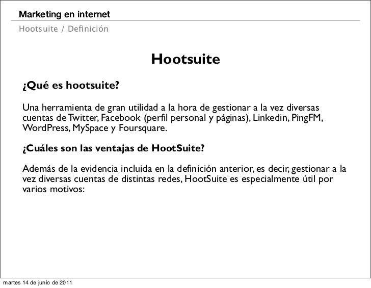 Marketing en internet     Hootsuite / Definición                                       Hootsuite       ¿Qué es hootsuite?  ...