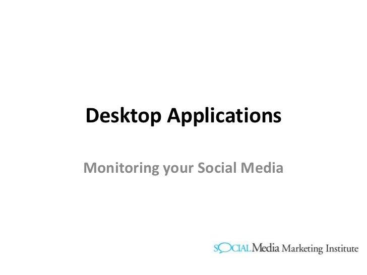 Desktop ApplicationsMonitoring your Social Media