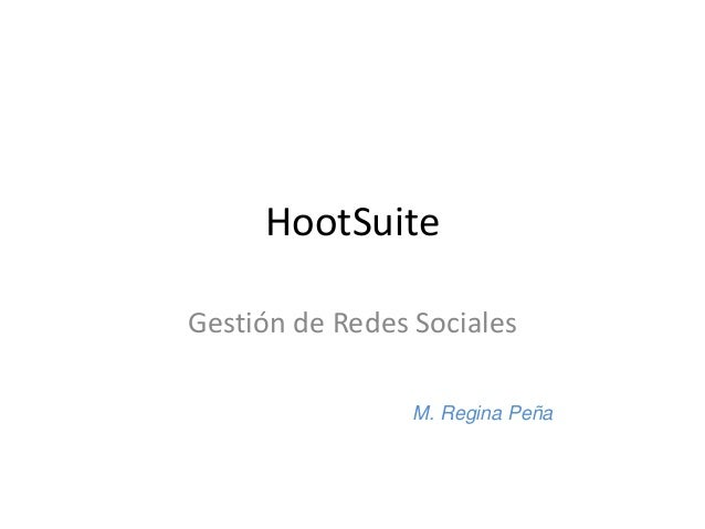 HootSuite Gestión de Redes Sociales M. Regina Peña