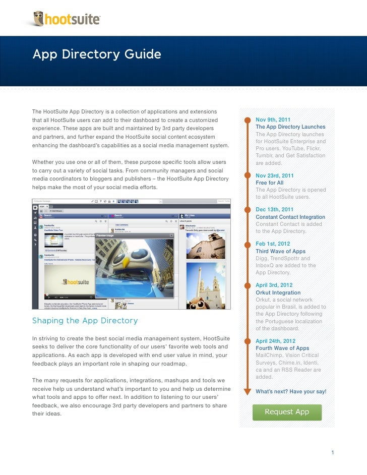 App Directory GuideThe HootSuite App Directory is a collection of applications and extensionsthat all HootSuite users can ...