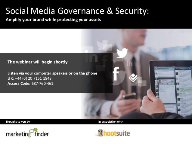 Brought to you by In association with Social Media Governance & Security: Amplify your brand while protecting your assets ...