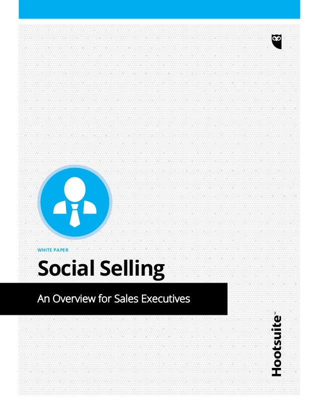 WHITE PAPER  Social Selling  An Overview for Sales Executives