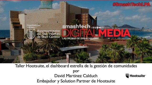 #SmashTechLPA Organizado por: Ayuntamiento de Las Palmas de Gran Canaria smashtech SUMMIT DIGITALMEDIA LAS PALMAS DE GRAN ...