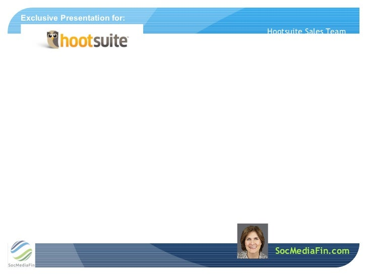 Exclusive Presentation for:                                          Hootsuite Sales Team                                 ...