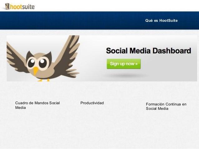 Qué es HootSuiteCuadro de Mandos SocialMediaProductividad Formación Continua enSocial Media
