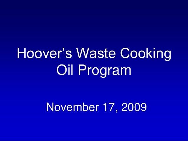 Hoover's Waste Cooking Oil Program November 17, 2009