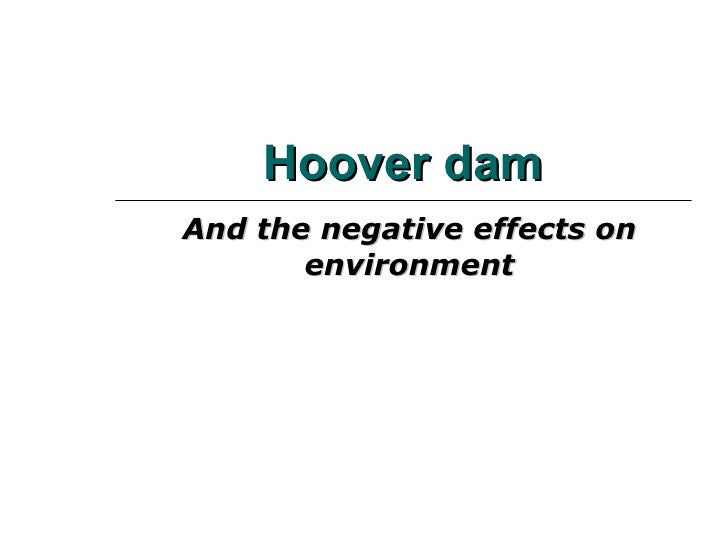 Hoover dam And the negative effects on environment