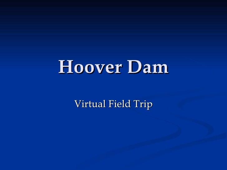 Hoover Dam  Virtual Field Trip