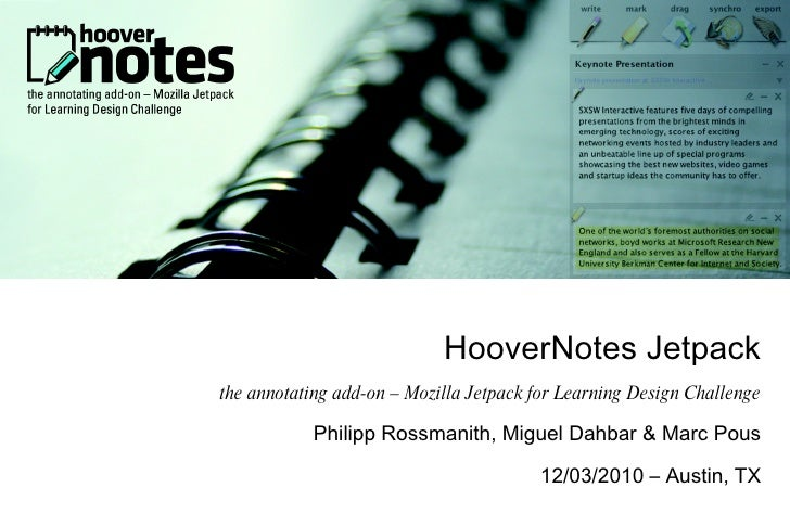 <ul>HooverNotes Jetpack the annotating add-on – Mozilla Jetpack for Learning Design Challenge Philipp Rossmanith, Miguel D...