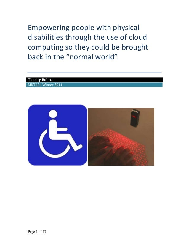 """Empowering people with physicaldisabilities through the use of cloudcomputing so they could be broughtback in the """"normal ..."""