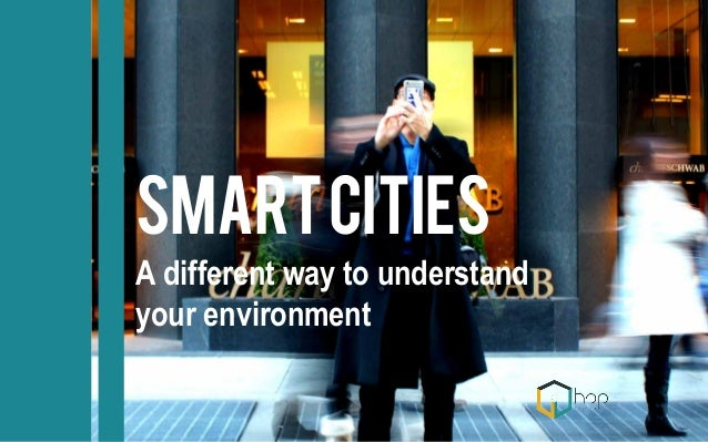 SMARTcities A different way to understand your environment