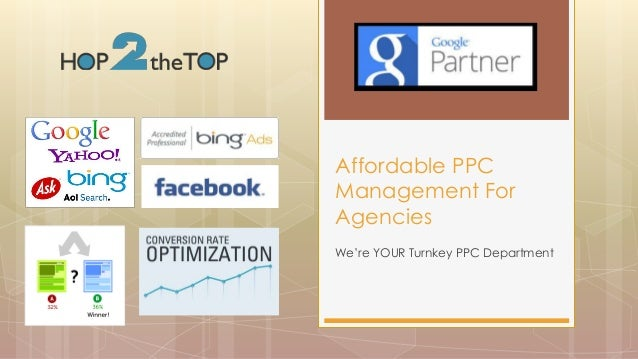 We're YOUR Turnkey PPC Department Affordable PPC Management For Agencies
