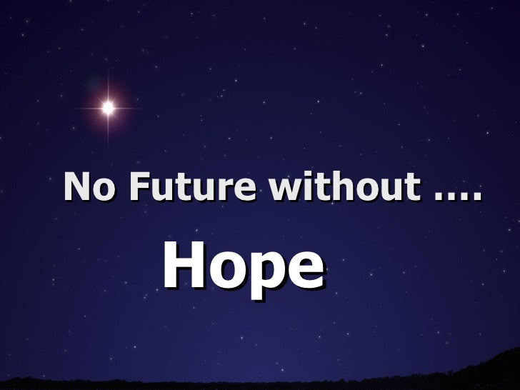 No Future without …. Hope