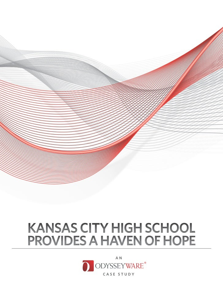Kansas City High SchoolProvides a Haven of Hope             an          Case Study