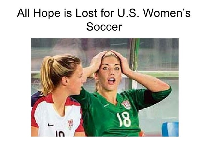 All Hope is Lost for U.S. Women's Soccer
