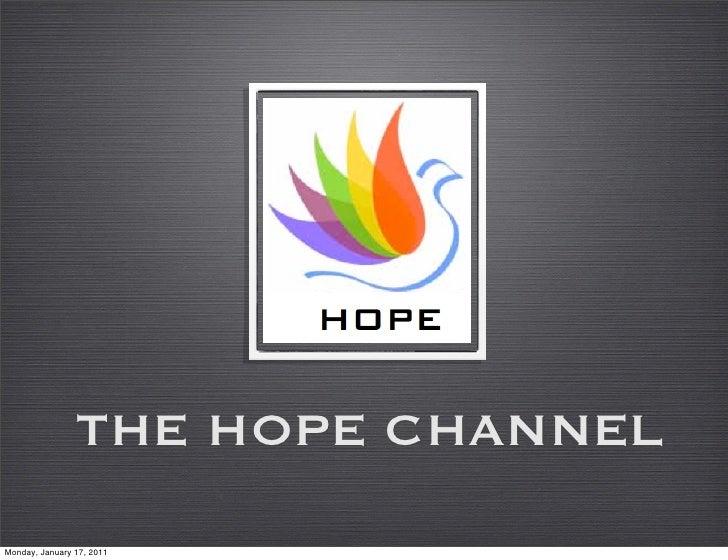 THE HOPE CHANNELMonday, January 17, 2011