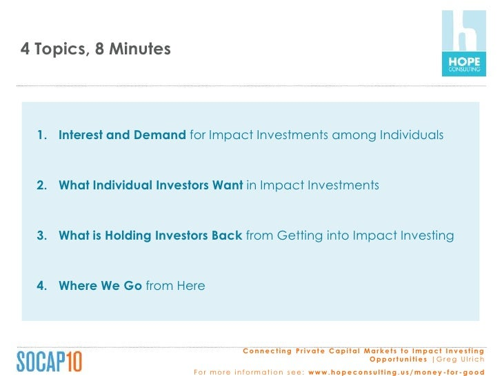 4 Topics, 8 Minutes <br />Interest and Demand for Impact Investments among Individuals <br />What Individual Investors Wan...