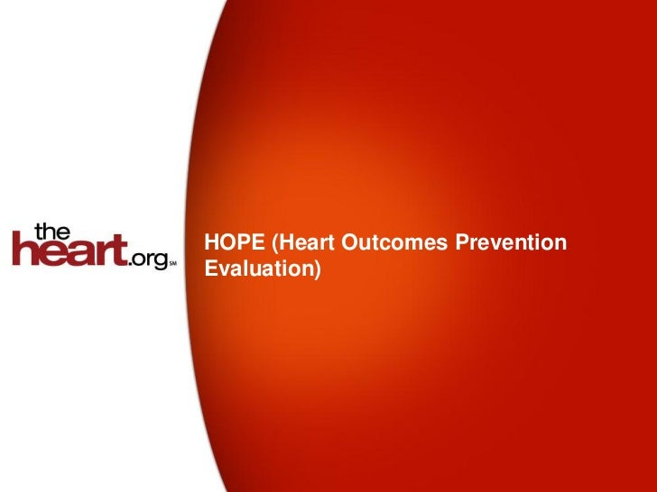 HOPE (Heart Outcomes PreventionEvaluation)