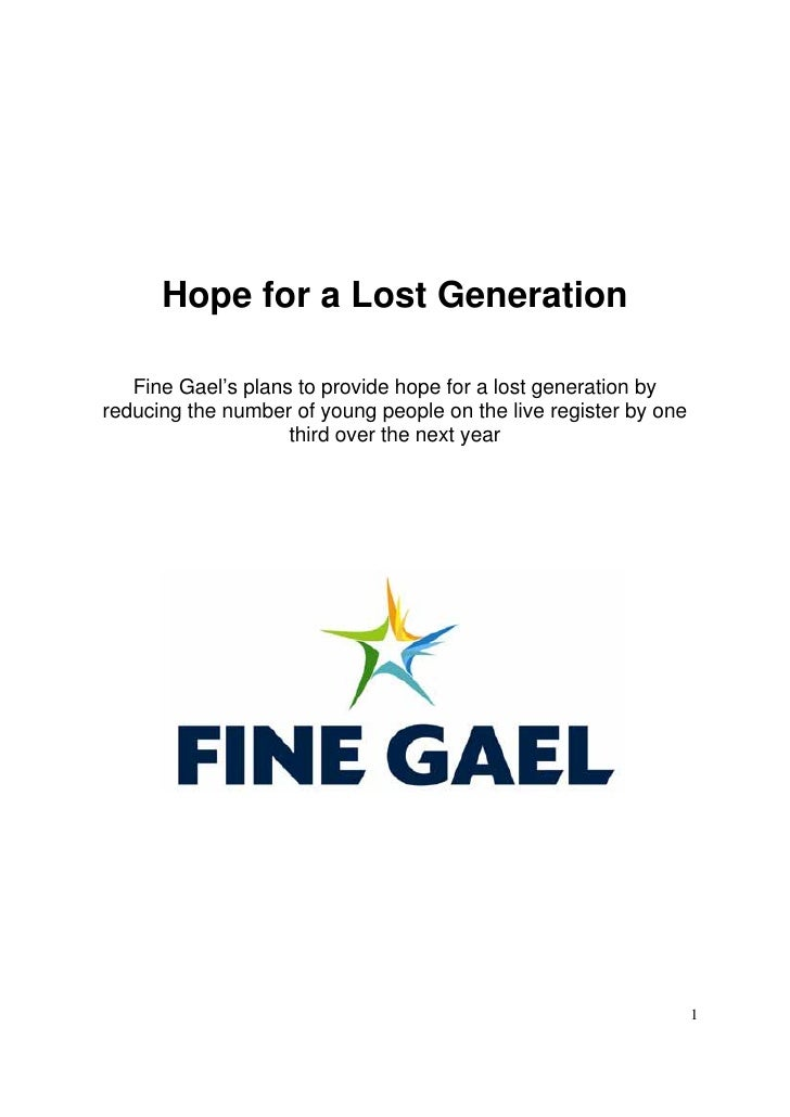 Hope for a Lost Generation     Fine Gael's plans to provide hope for a lost generation by reducing the number of young peo...