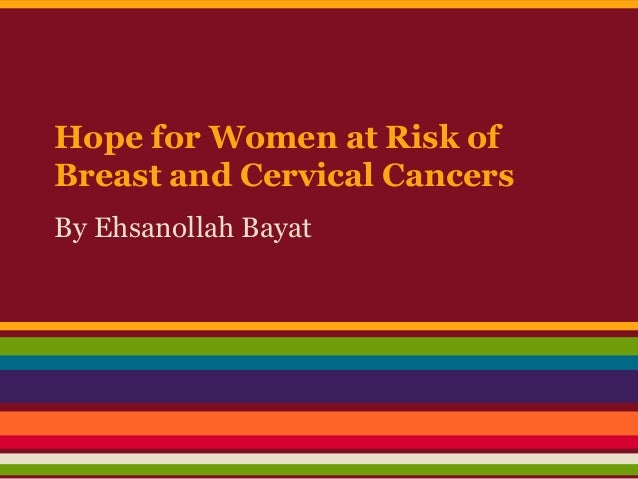 Hope for Women at Risk of Breast and Cervical Cancers By Ehsanollah Bayat