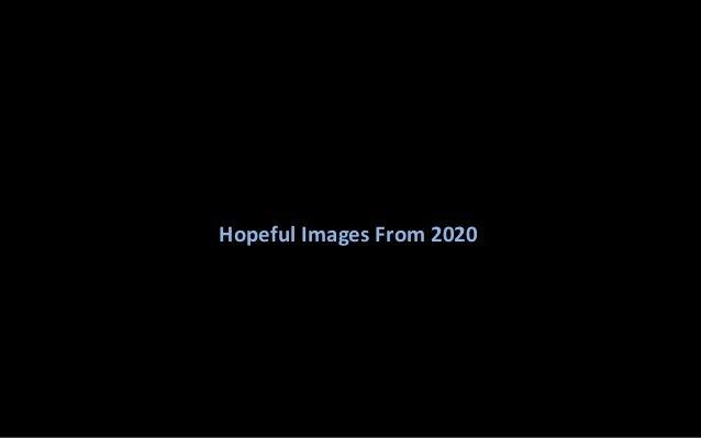 Hopeful Images from 2020 Slide 2