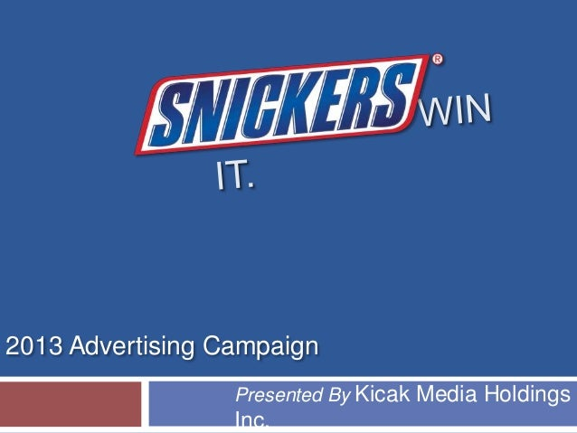 Presented By Kicak Media HoldingsInc.2013 Advertising Campaign