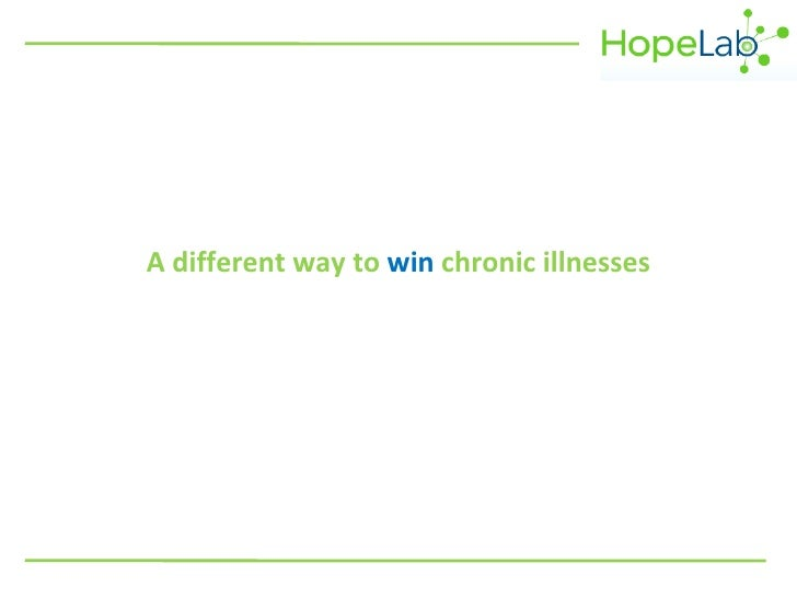 A different way to  win  chronic illnesses