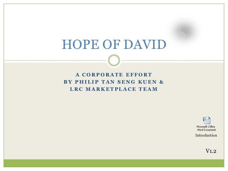 HOPE OF DAVID   A CORPORATE EFFORTBY PHILIP TAN SENG KUEN & LRC MARKETPLACE TEAM                            Introduction  ...