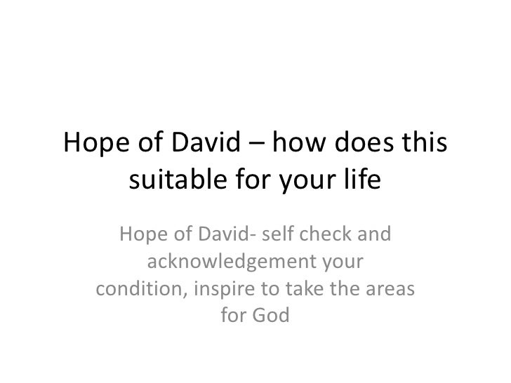 Hope of David – how does this    suitable for your life    Hope of David- self check and       acknowledgement your  condi...