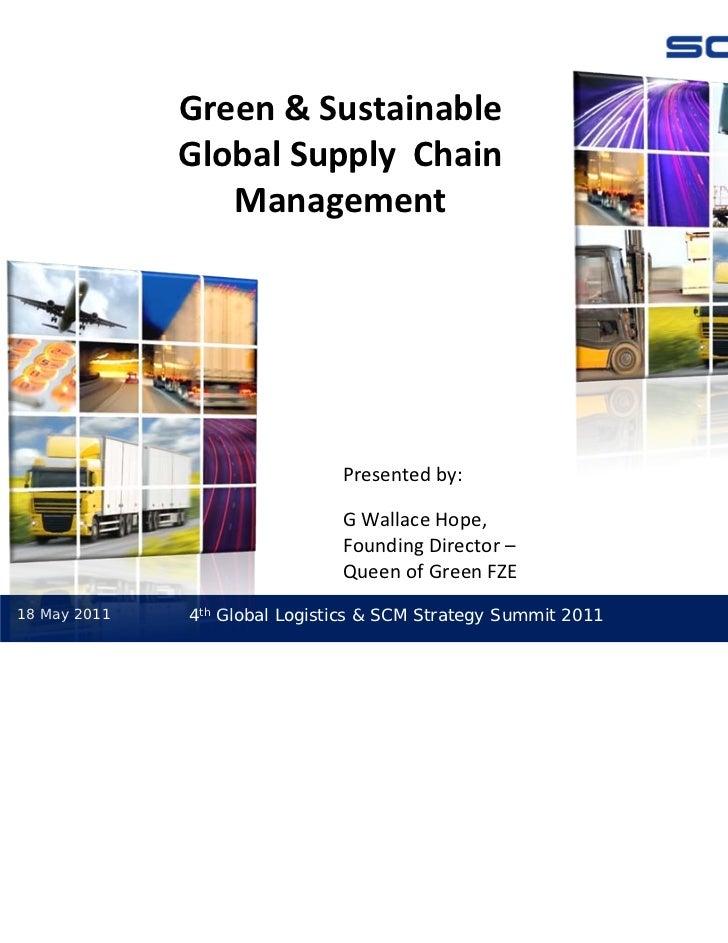 Green&Sustainable              GlobalSupplyChain                 Management                               Presented...