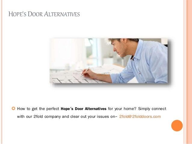 HOPEu0027S DOOR ALTERNATIVES ? How to get the perfect Hopeu0027s Door Alternatives for your home?  sc 1 st  SlideShare & Hopeu0027s door alternatives