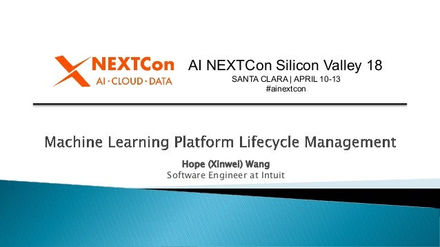 AI NEXTCon Silicon Valley 18 SANTA CLARA | APRIL 10-13 #ainextcon Hope (Xinwei) Wang Software Engineer at Intuit