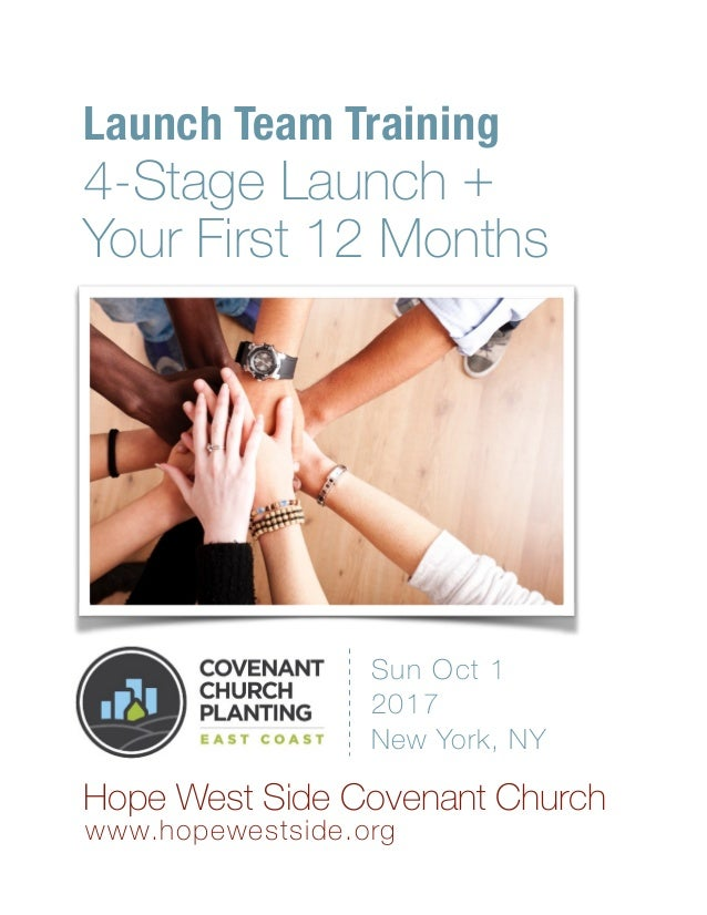 Launch Team Training 4-Stage Launch +  Your First 12 Months Hope West Side Covenant Church www.hopewestside.org Sun Oct ...