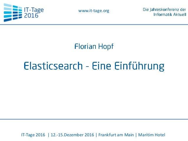 www.it-tage.org IT-Tage 2016 | 12.-15.Dezember 2016 | Frankfurt am Main | Maritim Hotel