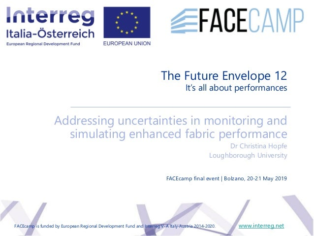 The Future Envelope 12 It's all about performances Addressing uncertainties in monitoring and simulating enhanced fabric p...