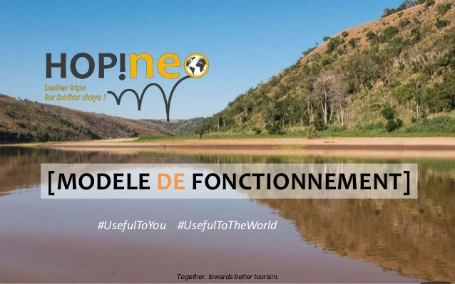 [MODELE DE FONCTIONNEMENT] #UsefulToYou #UsefulToTheWorld Together, towards better tourism.