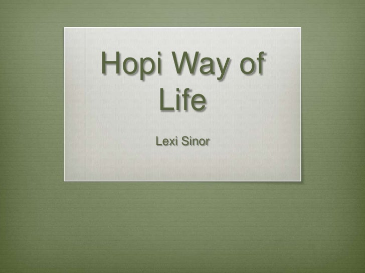Hopi Way of Life <br />Lexi Sinor<br />
