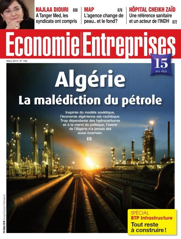 072 Economie|Entreprises Mars 2014 ENTREPRISES Aussi dans cette rubrique 076 La MAP change de peau... | 080 Marsa Maroc, p...