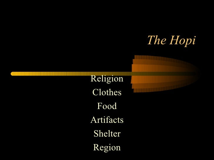 The Hopi Religion Clothes Food Artifacts Shelter Region