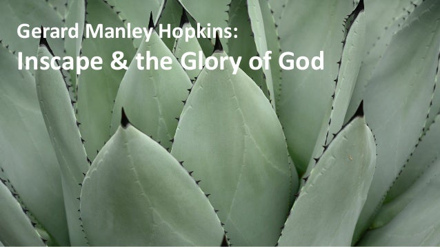 Gerard Manley Hopkins: Inscape & the Glory of God