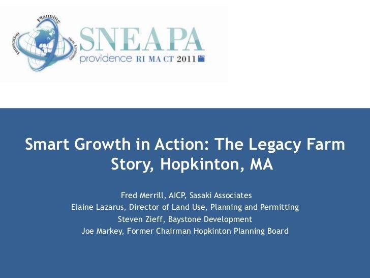 Smart Growth in Action: The Legacy Farm          Story, Hopkinton, MA                  Fred Merrill, AICP, Sasaki Associat...