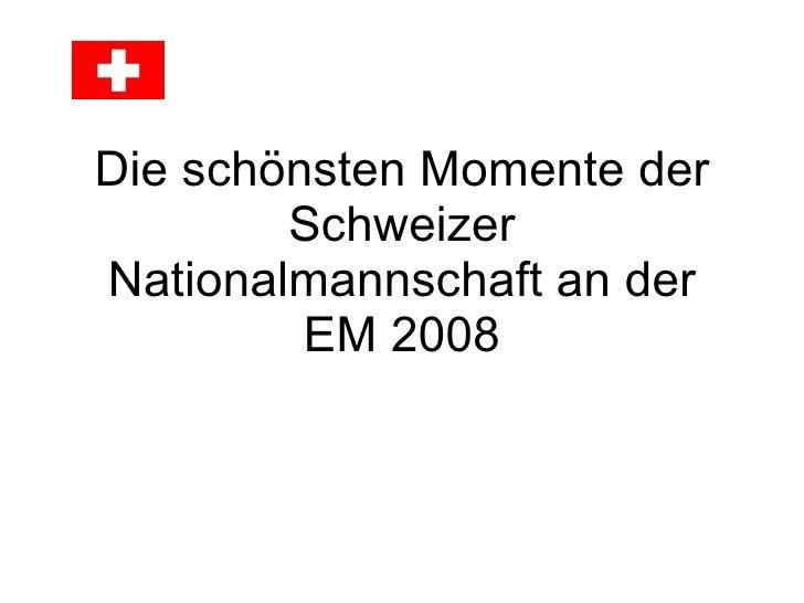 Die schönsten Momente der Schweizer Nationalmannschaft an der EM 2008