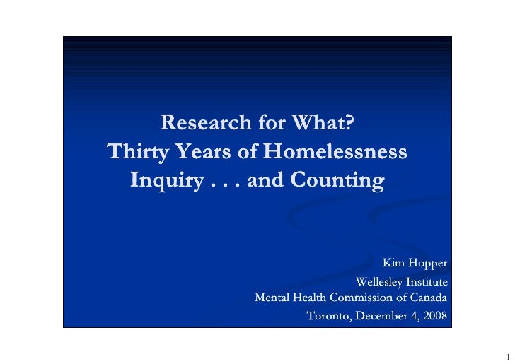 Research for What? Thirty Years of Homelessness   Inquiry . . . and Counting                                       Kim Hop...