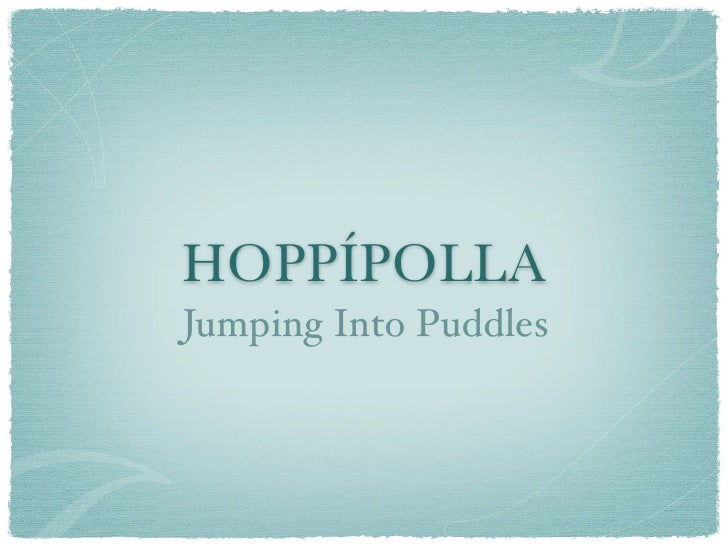 HOPPÍPOLLA Jumping Into Puddles