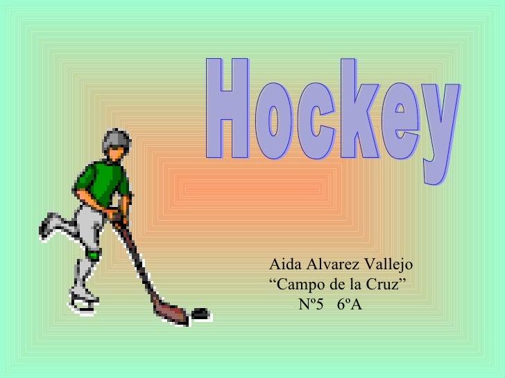 """Hockey Aida Alvarez Vallejo """" Campo de la Cruz"""" Nº5  6ºA"""