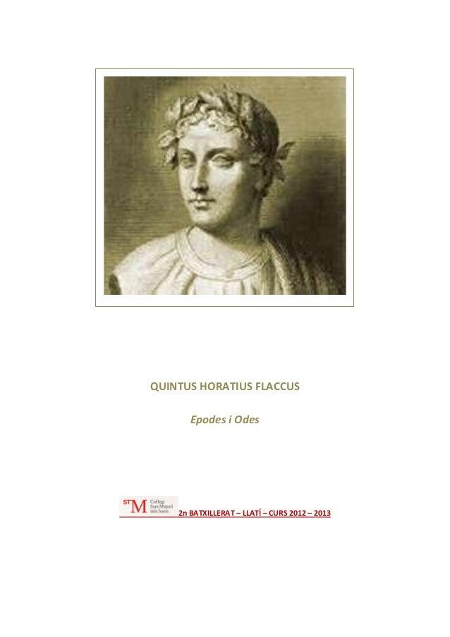 QUINTUS HORATIUS FLACCUS Epodes i Odes  2n BATXILLERAT – LLATÍ – CURS 2012 – 2013