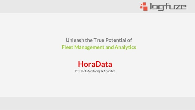 Unleash the True Potential of Fleet Management and Analytics HoraData IoT Fleet Monitoring & Analytics
