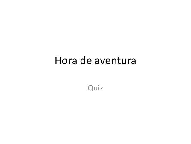 Hora de aventura  Quiz